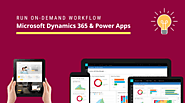 Run On-Demand Workflow In Microsoft Dynamics 365 and Power Apps