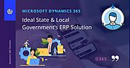 Microsoft Dynamics 365: Ideal State and Local Government's ERP Solution