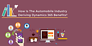 How Is The Automobile Industry Deriving Dynamics 365 Benefits?