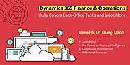 D365 Finance & Operations Fully Covers Back-Office Tasks and a Lot More