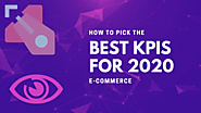 How To Pick The Best KPIs For 2020 Ecommerce