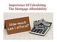 Importance Of Calculating The Mortgage Affordability