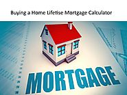 Buying a Home Lifetise Mortgage Calculator