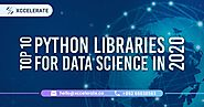 Top 10 Python Libraries for Data Science 2020 | Xccelerate