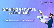 Data Science for Startups: An Introduction | Xccelerate