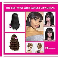 What Are The Best Wigs With Bangs For Women?