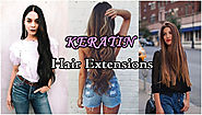 An Useful Guide To Keratin Hair Extensions You Should Know