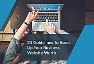 20 Guidelines To Boost-up Your Business Website Worth