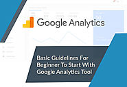 Basic Guidelines For Beginners To Start With Google Analytics Tool