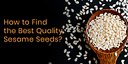 How to Find the Best Quality Sesame Seeds? | Organic Sesame Seeds