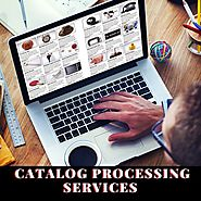 Catalog Processing Services And Their Advantages For Businesses
