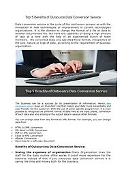Top 5 benefits of outsource data conversion service converted