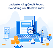 Understanding Credit Report: Everything You Need To Know