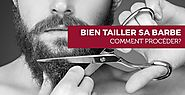 [Guide] Comment bien tailler sa barbe ?