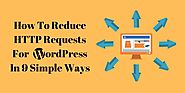 How To Reduce HTTP Request For WordPress In 9 Simple Ways | WebTrafficIndia