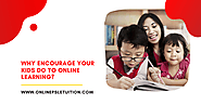 Why Encourage Your Kid to do Online Learning? - king david - Medium