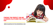 Finding the perfect online learning platform for your kid! – Online PSLE Tuition