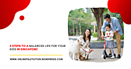 5 Steps to a balanced life for your kids in Singapore! – Online PSLE Tuition