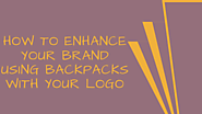 How to enhance your brand using Backpacks with your logo