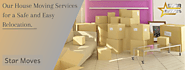Our House Moving Services for a Safe and Easy Relocation.