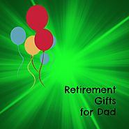 Best Retirement Gifts for Dad