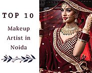 Top 10 Makeup Artists in Noida - Makeup Artist in Noida