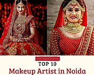 Top 10 Makeup Artists in Noida - Makeupartistsnoida - Medium