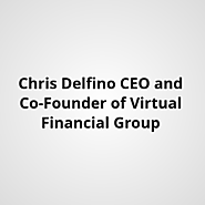 Chris Delfino ! CEO and Co-Founder of Virtual Financial Group