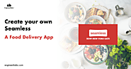 How to Build Food Delivery App like Seamless?