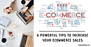 6 Powerful Tips to Increase eCommerce Sales