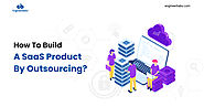 How to Build SaaS Product by Outsourcing?