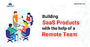 How to Build SaaS Products with Remote Workers
