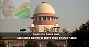 Supreme Court : Father of the Nation Mahatma Gandhi is above Bharat Ratna