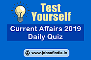 Daily Current Affairs & GK Quiz Available for Government Job Preparations