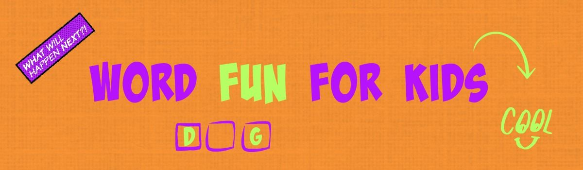 Headline for Word Fun for Kids (via websites, apps and paper!)