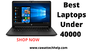Best Laptops Under 40000 in India (November 2019)