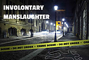 What to Know About Involuntary Manslaughter