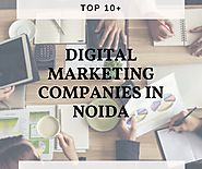 Top 10+ Best Digital Marketing Companies in Noida - digitalmarketingcompaniesnoida.over-blog.com