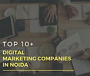 Top 10+ Best Digital Marketing Companies in Noida - Digitalmarketingcompaniesnoida - Medium