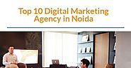 Top 10 Digital Marketing agency in Noida | Infographic