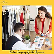 Top 10 Fashion Designing Tips for Beginners | Admissions Open