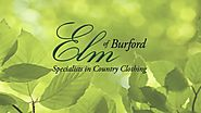 Elm Of Burford Ltd - Specialists In Country Clothing
