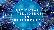 How Healthcare Changes with Artificial Intelligence Application