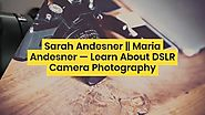 Sarah Andesner | Sarah Maria Andesner | Free Photography Tips