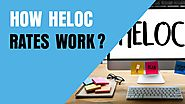 How HELOC Rates Work