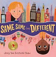 Same, Same but Different by Jenny Sue Kostecki-Shaw | Scholastic