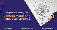 Ways of Monitoring the Content Marketing Strategy of your Competitors
