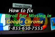 How to fix Scroll Bar Missing in Google Chrome Helpline 1-855-650-7555