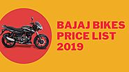 Bajaj Bikes Price List 2019 - Price, Mileage & Other Specifications
