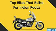 Top Bikes That Builts For Indian Roads